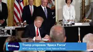 News video: 'Space Force': President Trump proposes new military branch