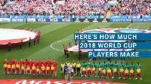 News video: Here's How Much 2018 World Cup Players Make