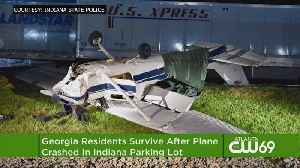 Two Georgia Residents Survive Plane Crash In Indiana [Video]