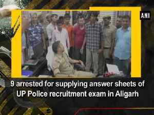 News video: 9 arrested for supplying answer sheets of UP Police recruitment exam in Aligarh