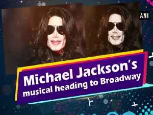 Michael Jackson's musical heading to Broadway [Video]