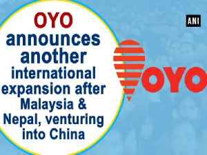 OYO announces another international expansion after Malaysia and Nepal, venturing into China [Video]