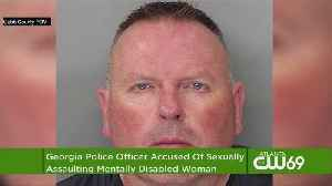 Georgia Officer Arrested, Charged With Assaulting Woman