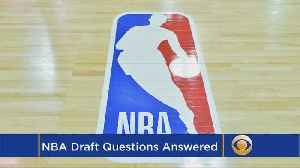 NBA Draft Questions Answered [Video]