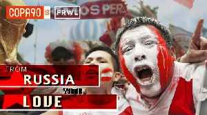The Day Peru Ended A 36-Year World Cup Drought | From Russia With Love: Ep 2