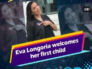 Eva Longoria welcomes her first child [Video]