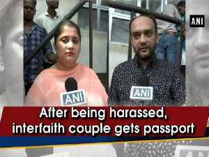 After being harassed, interfaith couple gets passport