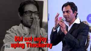 Did not enjoy aping Thackeray: Nawazuddin [Video]