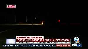 Thousands without power in Lake Worth after major outage