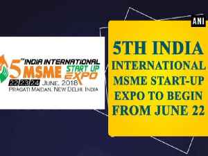 5th India International MSME Start-Up Expo to begin from June 22