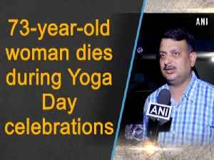 73-year-old woman dies during Yoga Day celebrations