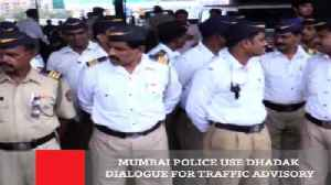 Mumbai Police Use Dhadak Dialogue For Traffic Advisory