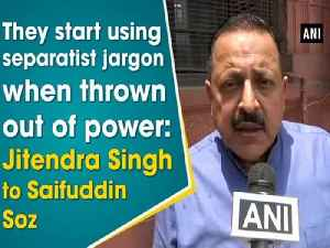 They start using separatist jargon when thrown out of power: Jitendra Singh to Saifuddin Soz