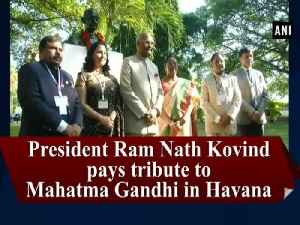 News video: President Ram Nath Kovind pays tribute to Mahatma Gandhi in Havana