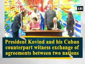 President Kovind and his Cuban counterpart witness exchange of agreements between two nations