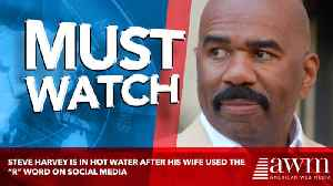 "Steve Harvey Is In Hot Water After His Wife Used The ""R"" Word On Social Media"