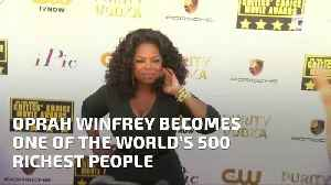 Oprah Winfrey Becomes One of the World's 500 Richest People