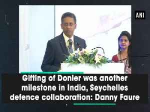 Gifting of Donier was another milestone in India, Seychelles defence collaboration: Danny Faure [Video]