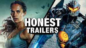 Tomb Raider / Pacific Rim Uprising - Honest Trailers [Video]