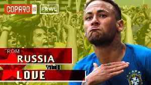 Neymar- Brazil's World Cup Villian or Saviour? From Russia With Love: Ep 5 [Video]