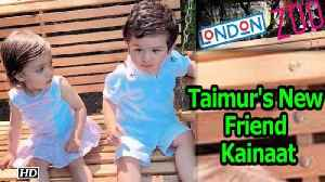 Taimur finds a New Friend, Kainaat, in London [Video]
