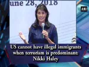 US cannot have illegal immigrants when terrorism is predominant: Nikki Haley [Video]