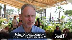 GroupM's Montgomery: Ads In Brand-Safe Environments Work Better [Video]