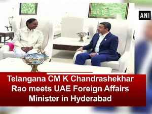 Telangana CM K Chandrashekhar Rao meets UAE Foreign Affairs Minister in Hyderabad [Video]