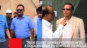 High Court Denies Permission To A DDCA Member To Contest Its Polls [Video]