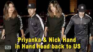 Priyanka & Nick walks Hand in Hand & head back to Unites States [Video]