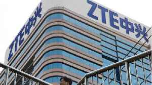 China's ZTE Shakes Up Board In Bid For U.S. Ban Lift [Video]