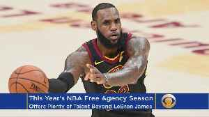 This Year's NBA Free Agency Season Offers Plenty Of Talent Beyond LeBron James [Video]