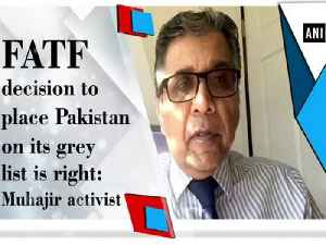 FATF decision to place Pakistan on its grey list is right: Muhajir activist [Video]