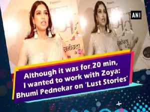 Although it was for 20 min, I wanted to work with Zoya: Bhumi Pednekar on 'Lust Stories' [Video]