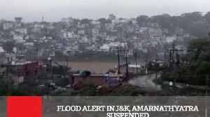 Flood Alert In J&K, Amarnath Yatra Suspended [Video]