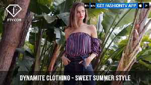 Dynamite Clothing Flirty and Powerful Summer 2018 Collection | FashionTV | FTV [Video]