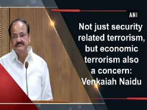 Not just security related terrorism, but economic terrorism also a concern: Venkaiah Naidu [Video]