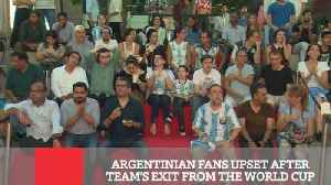 Argentinian Fans Upset After Team's Exit From The World Cup [Video]