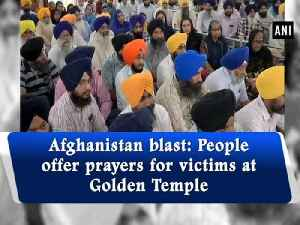 Afghanistan blast: People offer prayers for victims at Golden Temple [Video]