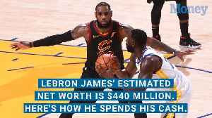LeBron James's Estimated Net Worth is $440 Million. Here's How He Spends His Cash. [Video]