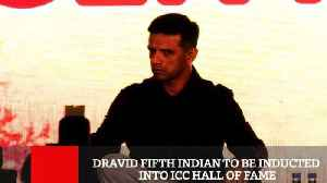 Dravid Fifth Indian To Be Inducted Into ICC Hall Of Fame [Video]
