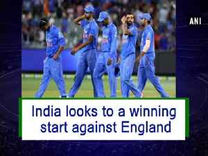India looks to a winning start against England [Video]