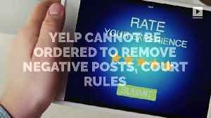 Yelp Cannot be Ordered to Remove Negative Posts, Court Rules [Video]