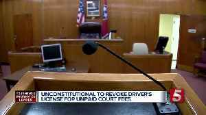 Judge Rules Revoking Driver's License Due To Unpaid Court Fees As Unconstitutional [Video]