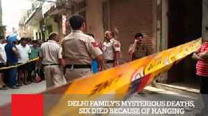 Delhi Family's Mysterious Deaths, Six Died Because Of Hanging [Video]