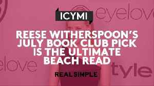 Reese Witherspoon's July Book Club Pick Is the Ultimate Beach Read [Video]