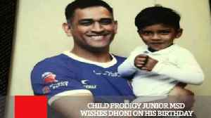 Child Prodigy Junior MSD Wishes Dhoni On His Birthday [Video]