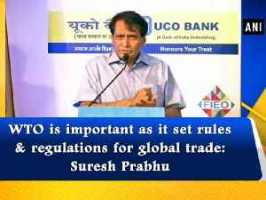 WTO is important as it set rules & regulations for global trade: Suresh Prabhu [Video]
