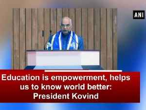 Education is empowerment, helps us to know world better: President Kovind [Video]