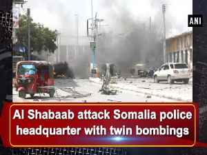 Al Shabaab attack Somalia police headquarter with twin bombings [Video]